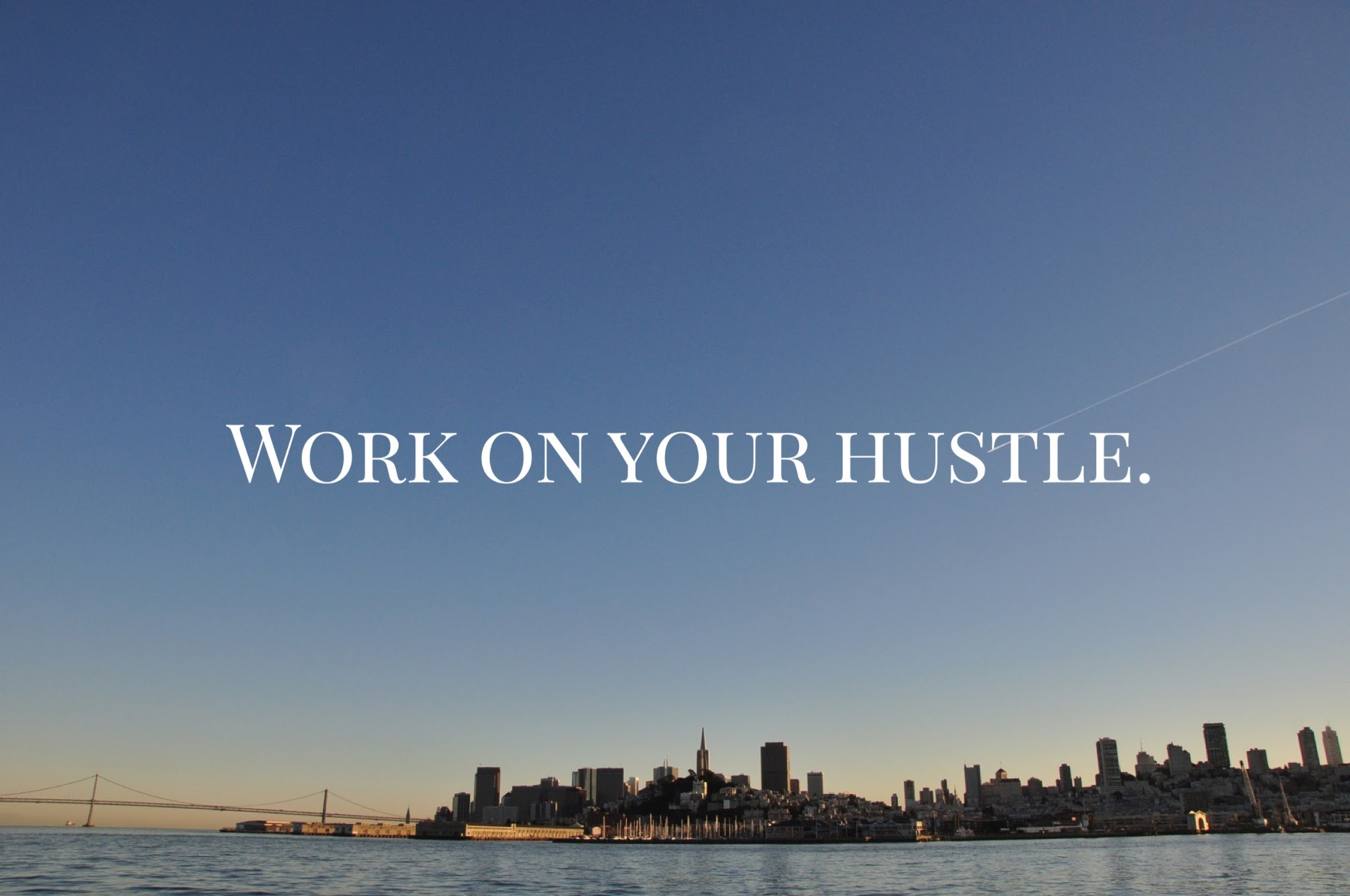 Note To Self – Hustle
