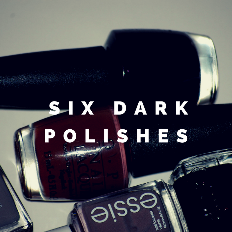 6 Dark Polishes I Love!