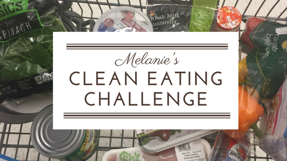 Melanie's Clean Eating Challenge (Recap)