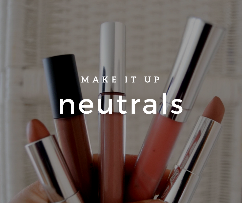Make It Up: Neutrals!